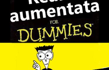 realtà aumentata for dummies