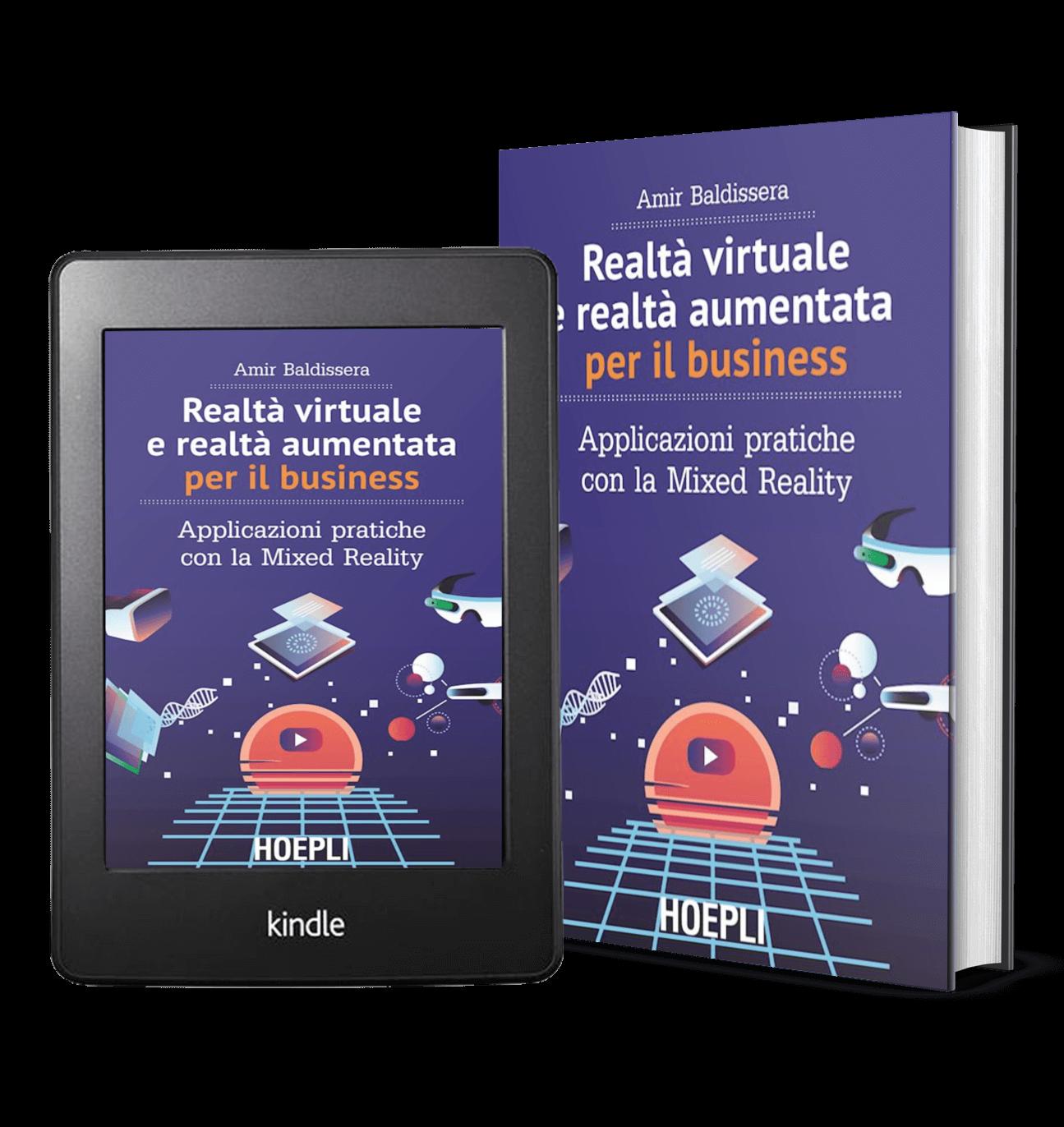Realtà virtuale e realtà aumentata per il business: Applicazioni pratiche con la Mixed Reality